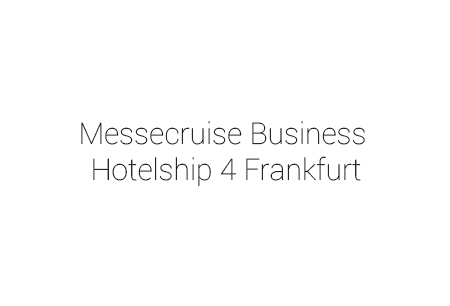 MesseCruise Business Hotelship Frankfurt